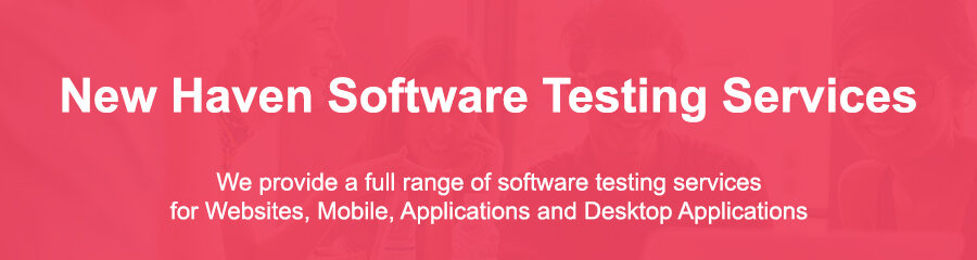 Software Testing Strategies New Haven Ct